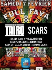 FULL FAYA #8 – Taïro + Scars + JAH ZIEK