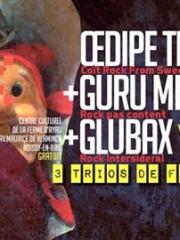 Oedipe Throat + Guru Meditation + Glubax