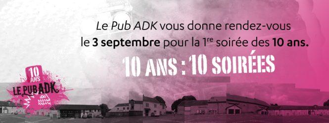 Les 10 ans du Pub ADK = 10 soirées thématiques de folie !