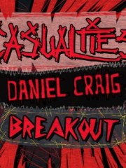 CONCERT PUNK : The Casualties + Breakout + Daniel Craig