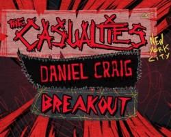 CONCERT PUNK : The Casualties + Breakout + Daniel Craig