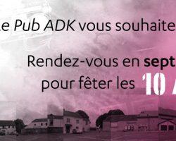 La rentrée du Pub ADK et l'inauguration des 10 ans !